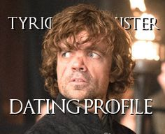 Game Of Thrones Dating Profiles - Tyrion Lannister