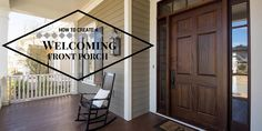 Step up your curb appeal by creating a beautiful & welcoming front porch!
