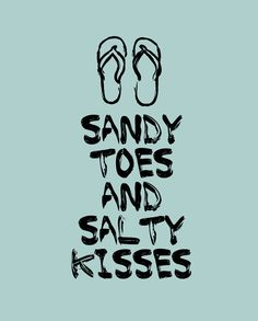 Sandy toes and salty kisses great thing to think about цитат Summer Quotes Summertime, Happy Summer, Summer Time Quotes, Summer Beach, Words Quotes, Wise Words, Sea Quotes, Happy Quotes, Funny Quotes