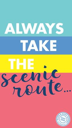 """Always Take the Scenic Route"" Cell Phone Wallpaper Background"