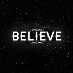 """One word. Believe. I like how """"lie"""" is in the middle. Believe the lie."""
