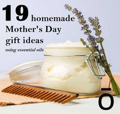 19 Homemade Mother's Day Gift Ideas Using Essential Oils