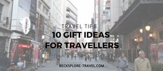 10 Gift Ideas for Travellers