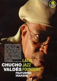 Chucho Valdés feat. Irakere - Latin Jazz Founders [DVD]