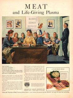 mid-centurylove:  1944 ad for the American Meat Institute, with a WWII era blood donor center.