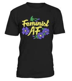 # Feminist AF T-Shirt Feminist T-shirt .    This Feminist AF tee shirt supports womens rights shirt. This angry feminist shirt is perfect for any feminist life shirts or feminist lover shirts you may find out there. This is the best cool feminist shirt and funny feminist shirt I've ever seen! This funny feminism shirt and femninsm quote shirt is perfect for any feminist freinds shirt of yours! Womens rights shirt for your feminist sister shirt, feminist mom shirt, feminist march shirt. For a…