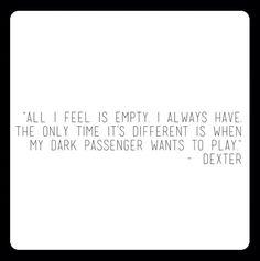 Dexter's quotes . via:dexterquotes on instagram