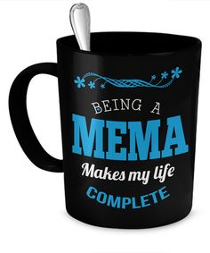 Being a Mema Makes My Life Complete Coffee Mug  *11oz Mug  *Same Print on each side  *Dishwasher and microwave safe Ceramic Mug  *Your Coffee Cup will be Printed and shipped from the USA  *The highest quality printing possible is used. Your Ceramic Mug will never fade no matter how many times you wash it.  ***** Mema coffee mug, great gift for Mema