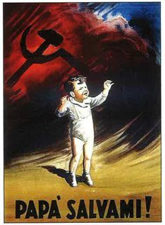 """***The picture clearly states a child calling """"Daddy, save me!"""" from this ominous red wave of communism about to envelop him. I could not find an explanation anywhere on the web of this image for details, in any language, but it speaks very loudly of how some Italians felt about the Communist Party. The takeover would be disastrous, as illustrated by this image."""
