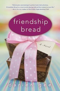 Friendship Bread is a novel of loss, the connection of friendship and the healing power of sharing.