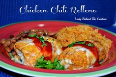 Chicken Chili Relleno ~T~Chicken wrapped around green chilies and cheese. This is a favorite of ours.