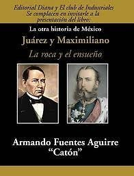 JUAREZ Y MAXIMILIANO CATON     FUENTES AGUIRRE, ARMANDO   SIGMARLIBROS