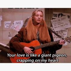 Phoebe from friends :)