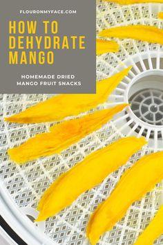 How to dehydrate Mango for homemade dried mango snacks.