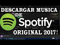 Como Descargar Música De Spotify - En Alta Calidad. - Nuevo Método. - 2017 HD. - YouTube