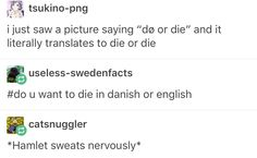 I want to die in danish please.