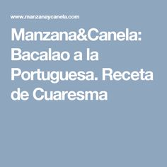 Manzana&Canela: Bacalao a la Portuguesa. Receta de Cuaresma