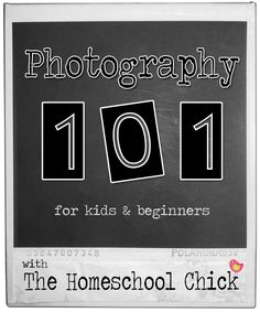 Photography 101 - great for summer fun and learning!
