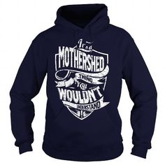 Its a MOTHERSHED Thing, You Wouldnt Understand! #name #tshirts #MOTHERSHED #gift #ideas #Popular #Everything #Videos #Shop #Animals #pets #Architecture #Art #Cars #motorcycles #Celebrities #DIY #crafts #Design #Education #Entertainment #Food #drink #Gardening #Geek #Hair #beauty #Health #fitness #History #Holidays #events #Home decor #Humor #Illustrations #posters #Kids #parenting #Men #Outdoors #Photography #Products #Quotes #Science #nature #Sports #Tattoos #Technology #Travel #Weddings…