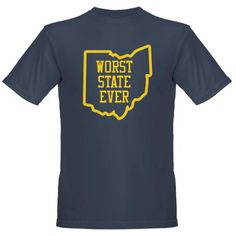 Worst State Ever T-Shirt
