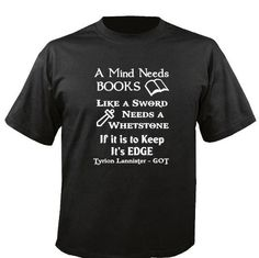 "A mind needs books like a sword needs a whetstone - ""GOT"" Inspired Quote - Iron On - Heat Transfer Decal - Shirt not included"