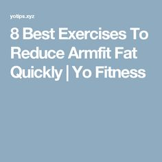 8 Best Exercises To Reduce Armfit Fat Quickly | Yo Fitness
