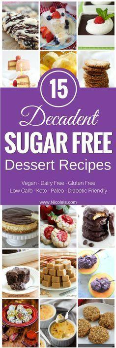 15 Decadent Sugar Free Desserts! Indulgently sinful & secretly healthy!! Diabetic Friendly Recipe | Vegan Recipe | Paleo Recipe | Vegetarian Recipe | Vegan Recipe | Low Carb Recipe | Keto Recipe | Sugar Free Recipe | Diabetic Dessert Recipes | Gluten