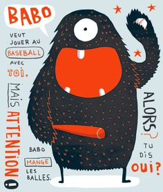Babo- a one-eyed French baseball eating monstah!