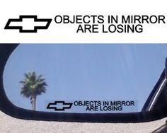 "(2) Mirror Decals "" OBJECTS IN MIRROR ARE LOSING"" for CHEVROLET CHEVY ASTRO AVALANCHE AVEO BEL AIR 150 210 BLAZER C-1- PICKUP 1500 2500 3500 CAMARO CAPRICE CAVALIER CHEVELLE CHEYENNE COBALT COLORADO CORSICA CORVAIR CORVETTE EL CAMINO EQUINOX by chevrolet. $4.89. decals"