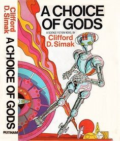A Choice of Gods (1971) by Clifford D. Simak. 1971 cover by Michael Hinge.