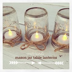 Mason Jar Table Lanterns:  perfect for entertaining both indoors and out!  They use battery operated lights, so there you can use them inside!  {simplykierste.com}