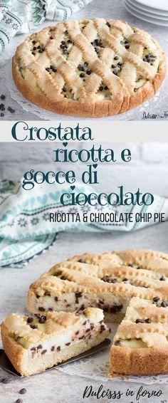 Crostata di ricotta e gocce di cioccolato - torta con ricotta e gocce di cioccolato – Dolci alla ricotta – Crostata di ricotta e cioccolato - Ricotta and chocolate chip pie