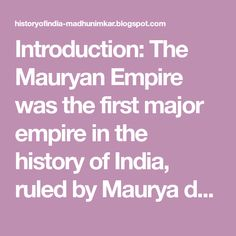 Introduction: The Mauryan Empire was the first major empire in the history of India, ruled by Maurya dynasty from 321 BC to 185 BCE. Ashoka Chakra, Jain Temple, History Of India, Alexander The Great, Reign, Empire, Royalty