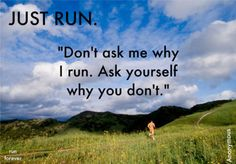 If I ever become a serious runner, I'm going to say this.