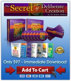 The Secret of Deliberate Creation by Dr. Robert Anthony - 45% Off Immediate Download Version!