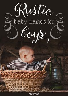 Baby names for your little boy with a rustic twist