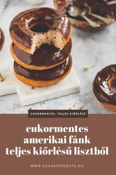 Cukormentes, teljes kiőrlésű amerikai fánk recept Healthy Meals, Healthy Life, Healthy Recipes, Sugar Free Sweets, Amelia, Doughnut, Food And Drink, Desserts, Clean Eating