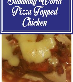 Pizza Topped Chicken - Slimming World Recipe - Shell Louise