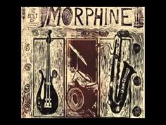 Morphine ~ The Night ~ You're the sounds I never heard before. Off the map where the wild things grow. Another world outside my door.