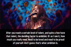 Janis Joplin's definition of ambition