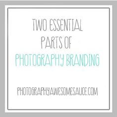 Two Essential Parts of Photography Branding