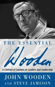 The Essential Wooden: A Lifetime of Lessons on Leaders and Leadership / Edition 1 by John Wooden Download