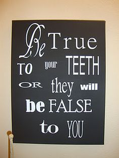 Cute saying for the bathroom :) I don't like exactly how it was done here but I do love the saying!