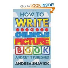 How to Write a Children's Picture Book: And get it published: Amazon.co.uk: Andrea Shavick: Books