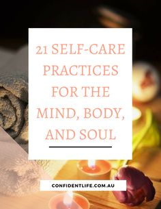 A wonderful reminder that sometimes you need to put yourself first. Here are 21 Self-Care Practices for the Mind, Body, and Soul http://www.confidentlife.com.au/21-self-care-practices-mind-body-soul/