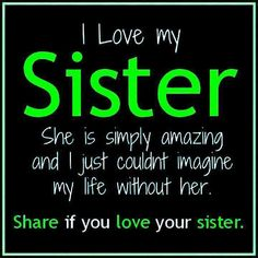 I Love You Ashly Hoffpauir You Are Best Sister And Friend I Could Ever
