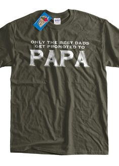 Funny Papa Tshirt New Baby Only The Best Dads Get by IceCreamTees, $14.99