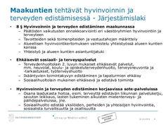 10.10.2016 8  Maakuntien tehtävät hyvinvoinnin ja  terveyden edistämisessä - Järjestämislaki  • 8 § Hyvinvoinnin ja terveyden...