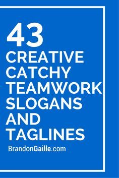 List of 101 Creative Catchy Teamwork Slogans and Taglines Teamwork Slogans, Basketball Slogans, Sports Slogans, Team Slogans, Safety Slogans, Business Slogans, Safety Posters, Team Motivation, Sales Motivation