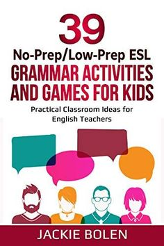 39 No-Prep/Low-Prep ESL Grammar Activities and Games For Kids: Practical Classroom Ideas for English Teachers (Teaching ESL Grammar and Vocabulary Book 6) by [Jackie Bolen]. Check out these ESL grammar games and activities for kids today. #english #grammar #englishgrammar #eslgrammar #younglearner #younglearners #teachinggrammar #grammarteacher #learngrammar #learninggrammar #esl #efl #tefl #elt #tesol #tesl #ell #esol #kids #children #games #game #activity #activities Grammar Games, Grammar Activities, Grammar And Vocabulary, Grammar Lessons, Teach English To Kids, English Teachers, Teaching English Grammar, School Of Engineering, English Classroom